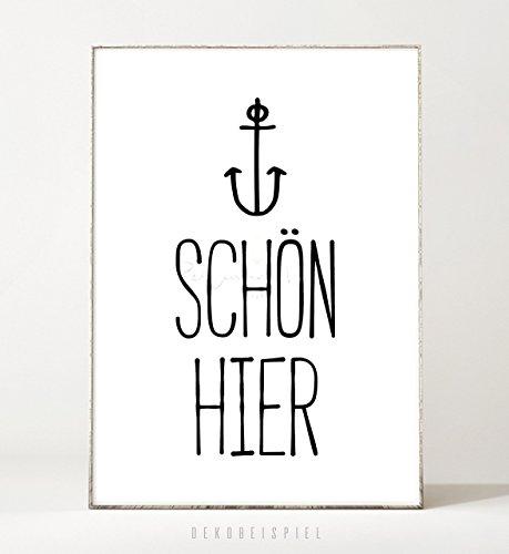 Schrift-bilder (Kunstdruck / Poster SCHÖN HIER -ungerahmt- Typografie, Schrift, Text, Spruch, Anker, Bild, Wohnzimmer)