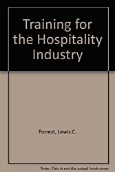 Training for the Hospitality Industry by Lewis C. Forrest (1987-05-29)
