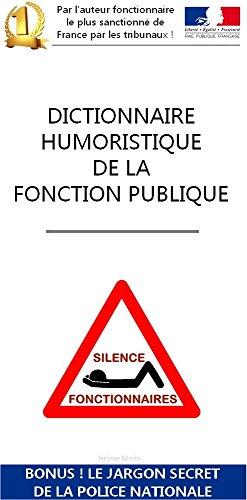 DICTIONNAIRE DE LA FONCTION PUBLIQUE: Bonus, le jargon secrêt de la Police Nationale