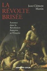 La révolte brisée : Femmes dans la Révolution française et l'Empire