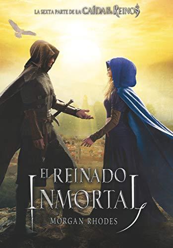 El reinado inmortal (La caída de los reinos) por Morgan Rhodes