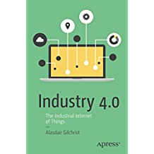 Industry 4.0: The Industrial Internet of Things