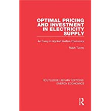 Optimal Pricing and Investment in Electricity Supply: An Esay in Applied Welfare Economics: Volume 23 (Routledge Library Editions: Energy Economics)