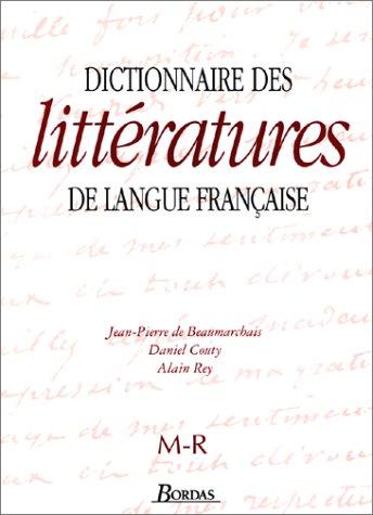 Dictionnaire des littératures de langue française, volume 3, M-R