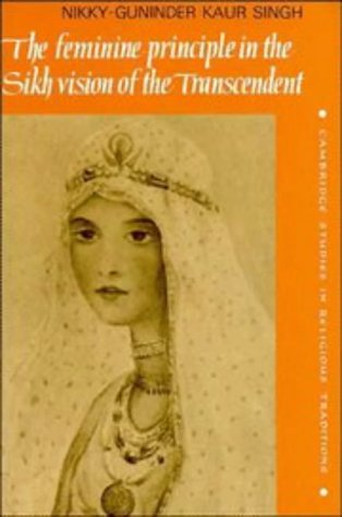 The Feminine Principle in the Sikh Vision of the Transcendent Hardback (Cambridge Studies in Religious Traditions) por Singh