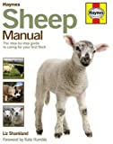 Sheep Manual: The Complete Step-by-Step Guide to Caring for Your Flock (Haynes Manuals)