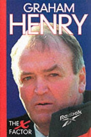 Graham Henry: The X Factor por Bob Howitt