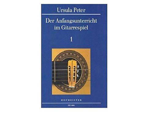 Der Anfangsunterricht im Gitarrespiel 1: Band 1, Neufassung Ursula Bands