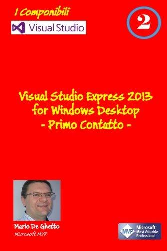 Visual Studio Express 2013 for Windows Desktop - Primo contatto (I componibili, Band 2)