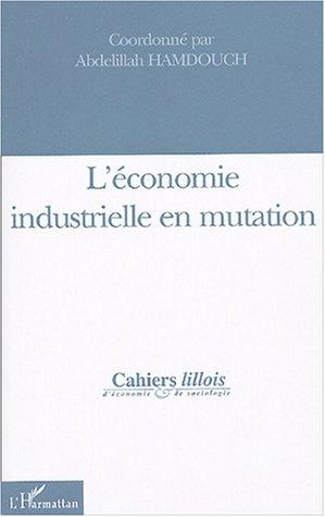 L'économie industrielle en mutation par Abdelillah Hamdouch