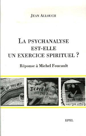 La psychanalyse est-elle un exercice spirituel ? : Réponse à Michel Foucault