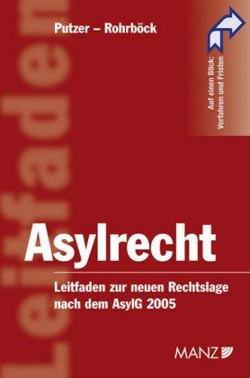 Asylrecht: Leitfaden zur neuen Rechtslage nach dem Asylgesetz 2005