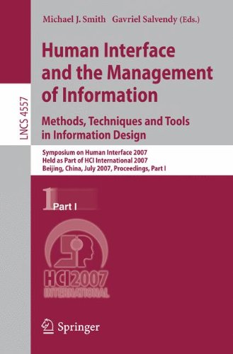 Human Interface and the Management of Information. Methods, Techniques and Tools in Information Design: Symposium on Human Interface 2007, Held as ... Applications, incl. Internet/Web, and HCI)