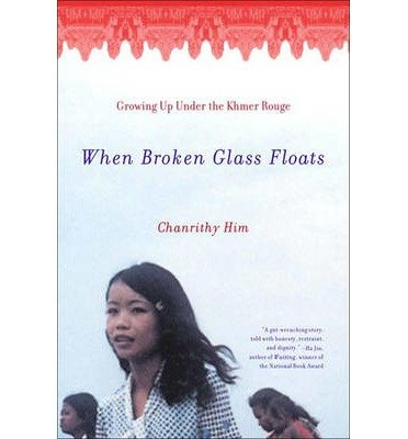 [( When Broken Glass Floats: Growing Up Under the Khmer Rouge By Him, Chanrithy ( Author ) Paperback Apr - 2001)] Paperback