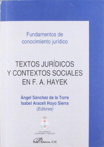 Textos jurídicos y contextos sociales en F. A. Hayek (Colección Fundamentos de conocimiento jurídico)