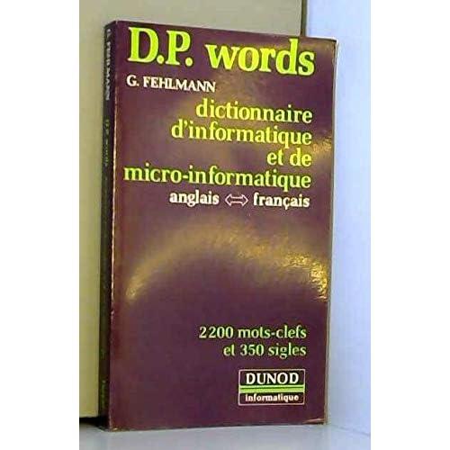 D. P. words : Dictionnaire d'informatique et de micro-informatique anglais-français