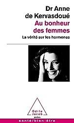 Au bonheur des femmes: La vérité sur les hormones