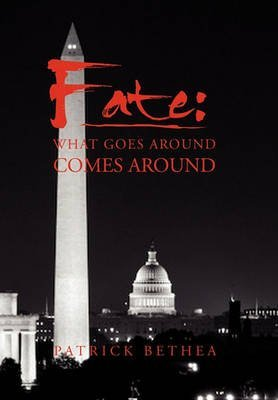 fate-what-goes-around-comes-around-by-author-patrick-bethea-published-on-june-2010
