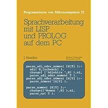 Sprachverarbeitung: mit LISP und PROLOG auf dem PC (Programmieren von Mikrocomputern) (German Edition) by Jurgen Handke (1987-01-01)