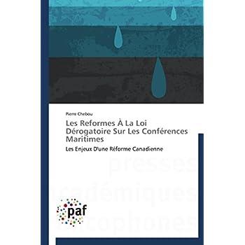Les reformes à la loi dérogatoire sur les conférences maritimes