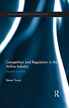 Epub Descargar Competition and Regulation in the Airline Industry: Puppets in Chaos (Routledge Research in Competition Law)