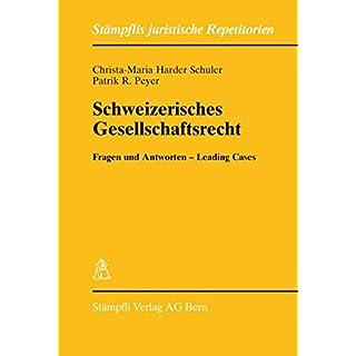 Schweizerisches Gesellschaftsrecht: Fragen und Antworten - Leading Cases (Stämpflis juristische Repetitorien SjR)
