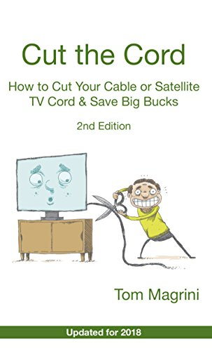 Cut the Cord: How to Cut Your Cable or Satellite TV Cord & Save ...