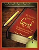 [(My Teacher's Name Is Grief)] [By (author) Madeleine Miehls] published on (December, 2010)