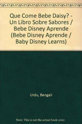 Que come bebe Daisy?/What is Baby Daisy Eating?: Un Libro Sobre Sabores/a Book About Flavors (Bebe Disney Aprende/Baby Disney Learns) por Bengali Urdu