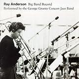 Big Band Record - Ray Anderson