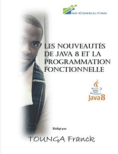 Les nouveautés de Java 8 et la programmation fonctionnelle par Mr Franck Aurelien TOUNGA
