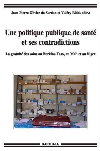 Une politique publique de sant et ses contradictions. La gratuit des soins au Burkina Faso, au Mali et au Niger