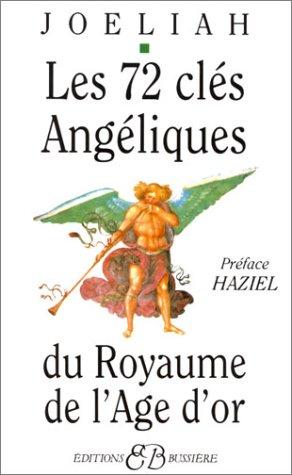 Les 72 Clés angéliques du royaume de l'âge d'or