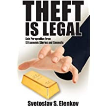 Theft is Legal: Gain Perspective from 13 Economic Stories and Concepts (English Edition)