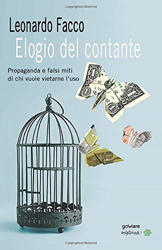 Elogio del contante. Propaganda e falsi miti di chi vuole vietarne l'uso di Leonardo Facco
