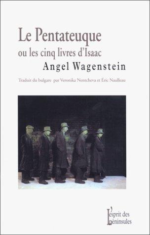 Le Pentateuque ou les cinq livres d'Isaac par Angel Wagenstein