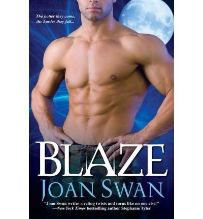 [(Blaze)] [by: Joan Swan]