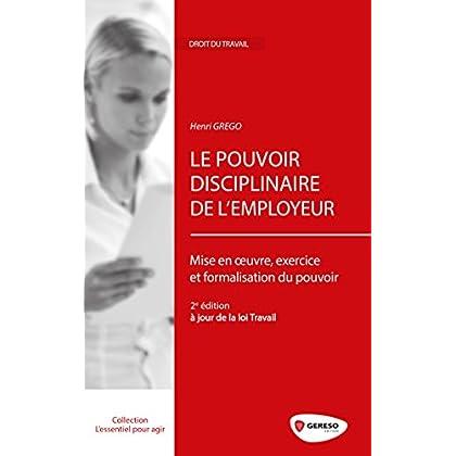 Le pouvoir disciplinaire de l'employeur: Mise en oeuvre, exercice et formalisation du pouvoir