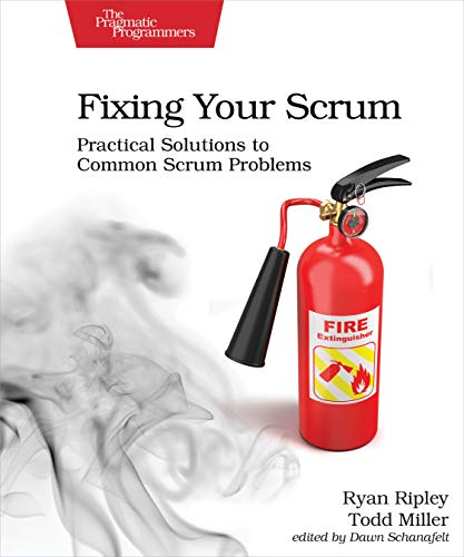 Fixing Your Scrum: Practical Solutions to Common Scrum Problems (English Edition)