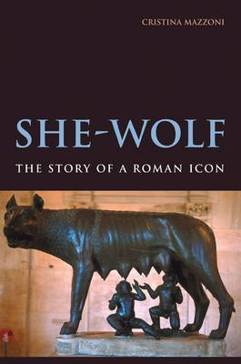 [She-Wolf: The Story of a Roman Icon] (By: Cristina Mazzoni) [published: March, 2010]