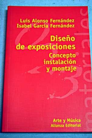 Diseno de exposiciones/ Design Exhibition: Concepto, instalacion y montaje/ Concept, Installation and Staging por Luis Alonso Fernandez