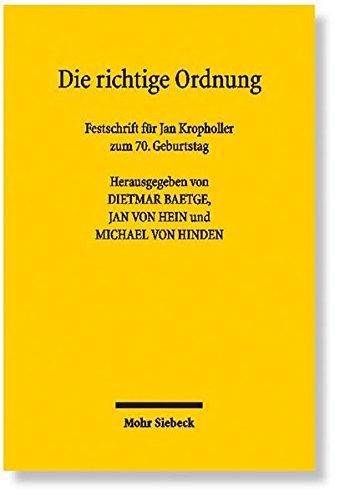 Die richtige Ordnung: Festschrift für Jan Kropholler zum 70. Geburtstag