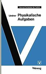 Physikalische Aufgaben (Viewegs Fachbücher der Technik)