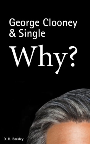 George Clooney & Single: Why? (English Edition) -