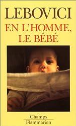 En l'homme, le bébé