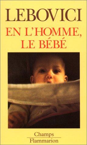 En l'homme, le bébé par Serge Lebovici