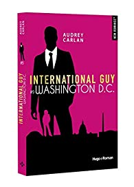 International Guy, tome 9 : Washington D.C. par Audrey Carlan