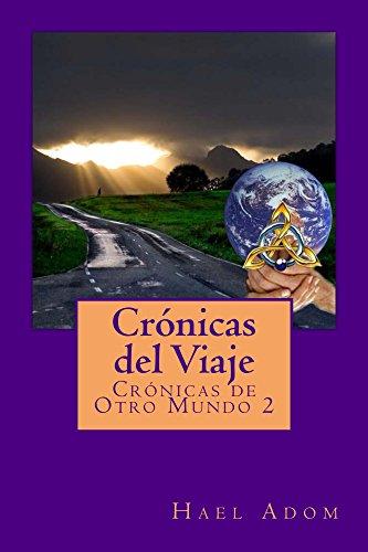 Crónicas del Viaje (Crónicas de Otro Mundo nº 2) por Hael Adom