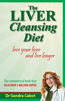 The Liver Cleansing Diet: Love Your Liver and Live Longer (English Edition) de [Cabot, Sandra]