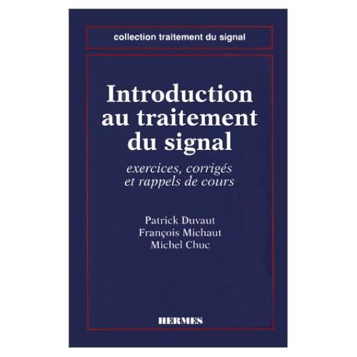 Introduction au traitement du signal - exercices, corrigés et rappels de cours